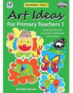 ART IDEAS FOR PRIMARY TEACHERS – BOOK 1 (Book)